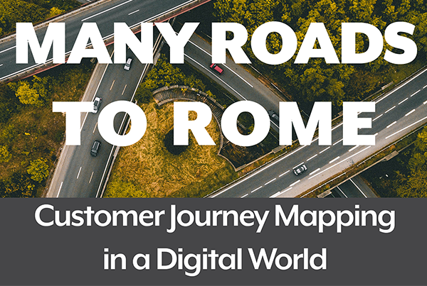 Many Roads to Rome: Customer Journey Mapping in a Digital World